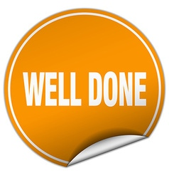Well done round orange sticker isolated on white vector
