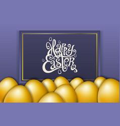 happy easter lettering modern calligraphy gold egg vector image vector image