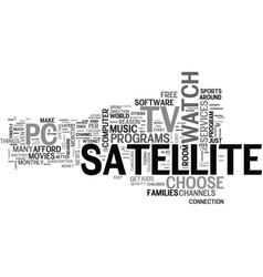 why choose satellite tv for your pc text word vector image