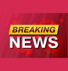 breaking news tv screen saver background vector image