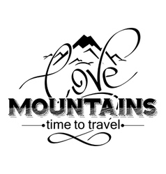love mountains lettering mountain icon vector image