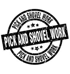 Pick and shovel work round grunge black stamp vector