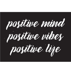 Positive mind vibes life inscription Greeting vector image