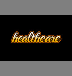 healthcare word text banner postcard logo icon vector image