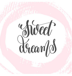 sweet dreams - hand lettering inscription text to vector image