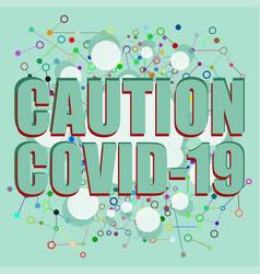 Caution coronavirus covid-19 pandemic vector