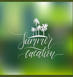 hand lettering inspirational poster summer vector image