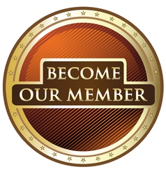 Become Our Member vector image vector image