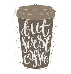 Paper coffee cup with hand drawn lettering vector