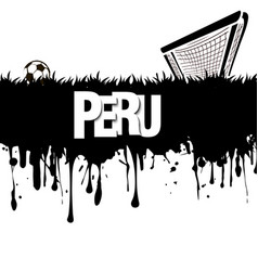 Grunge banner peru with a soccer ball and gate vector