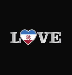 Love typography with mari-el flag design vector