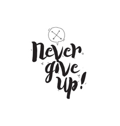 Never give up Greeting card with modern vector image