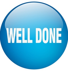 Well done blue round gel isolated push button vector