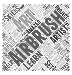 Why You Should Learn Micro Airbrush Art Word Cloud vector image vector image