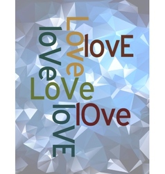 Love concept abstract design over triangles vector image