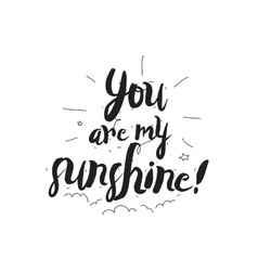 You are my sunshine Greeting card with vector