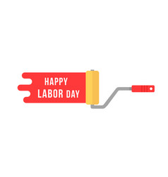 paint roller like happy labor day vector image