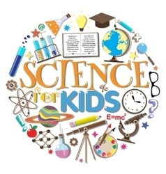 Science for kids School symbols and design vector