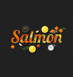 Word salmon design with raw salmon and spices vector