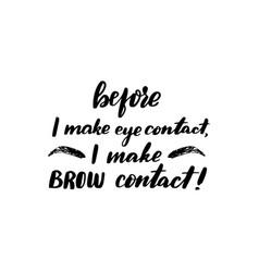 Before i make eye contact i make a brow contact vector