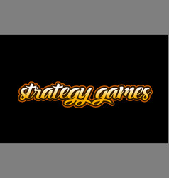 strategy games word text banner postcard logo vector image