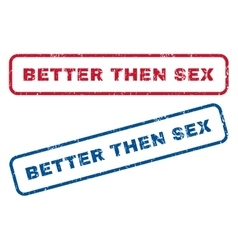 Better Then Sex Rubber Stamps vector