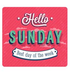Hello sunday typographic design vector