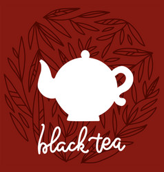tea time label with lettering black tea white vector image