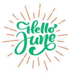 hello june lettering print text summer vector image
