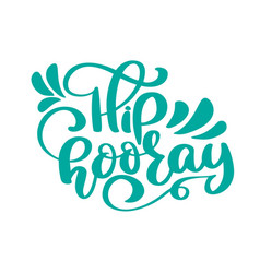 Hip hooray text greeting and birthday card vector