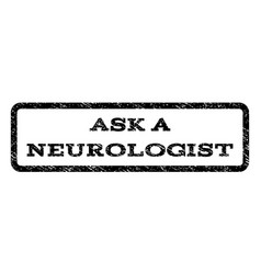 ask a neurologist watermark stamp vector image