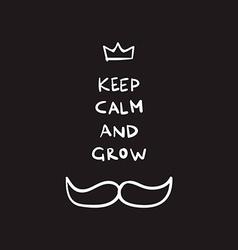 Keep Calm Moustache vector image vector image