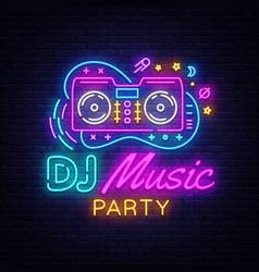 dj music neon sign night party design vector image