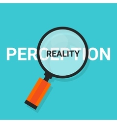 Perception reality magnifying find truth vector