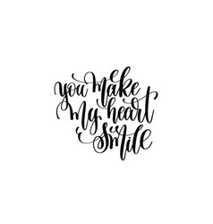 you make my heart smile - hand lettering vector image vector image