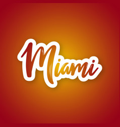 miami - handwritten name of the us city sticker vector image
