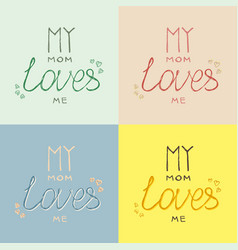 My mom loves me handlettering in pastel colors set vector