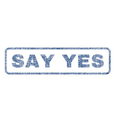 Say yes textile stamp vector