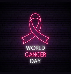 world cancer day neon sign on a dark brick wall vector image