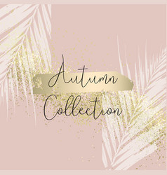 autumn collection trendy chic gold blush vector image