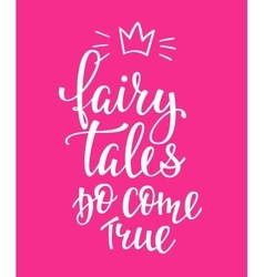 Fairy tale do come true Lettering typography vector