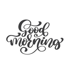 hand drawn good morning lettering text vintage vector image