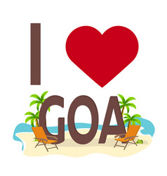 I love goa india travel palm summer lounge vector