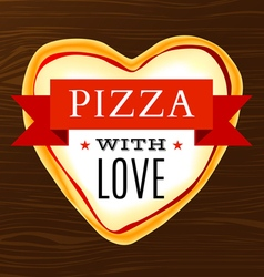 poster with a heart-shaped pizza vector image