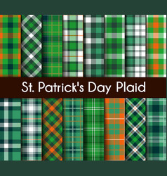 Seamless patterns green st patrick day plaid vector