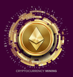 mining ethereum cryptocurrency golden coin vector image
