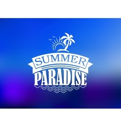 The Summer Paradise poster design vector image vector image