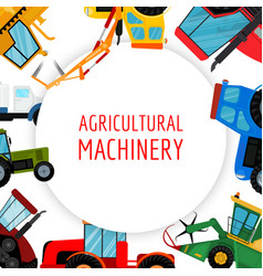 agricultural vehicles and farm machines vector image