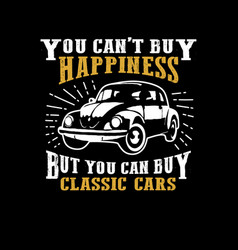 classic car quote and saying vector image
