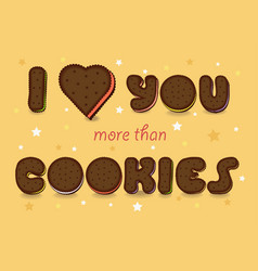 I love you more than cookies vector